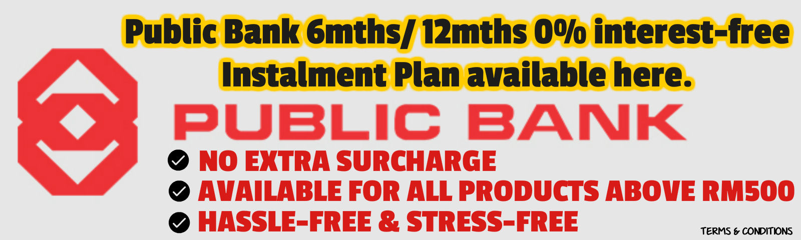 Public Bank 6 months and 12 months interest-free promotion.